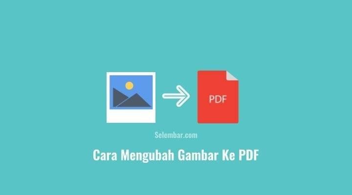 Cara Mengubah Gambar Ke PDF