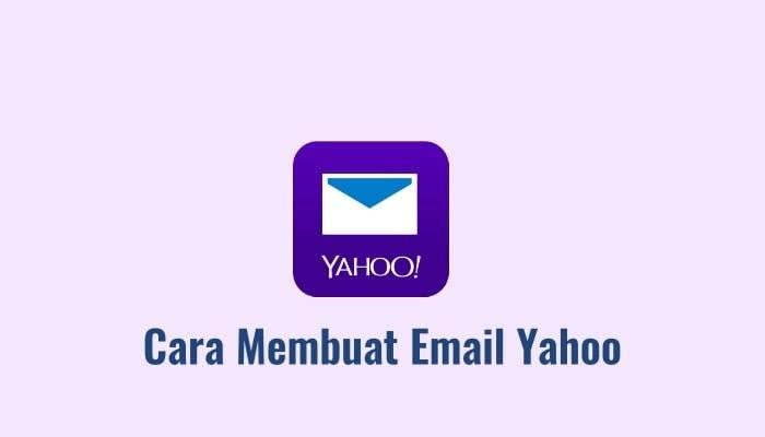 Cara membuat email yahoo dengan cepat dan mudah