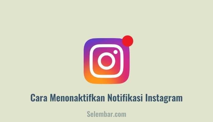 Cara Menonaktifkan Notifikasi Instagram
