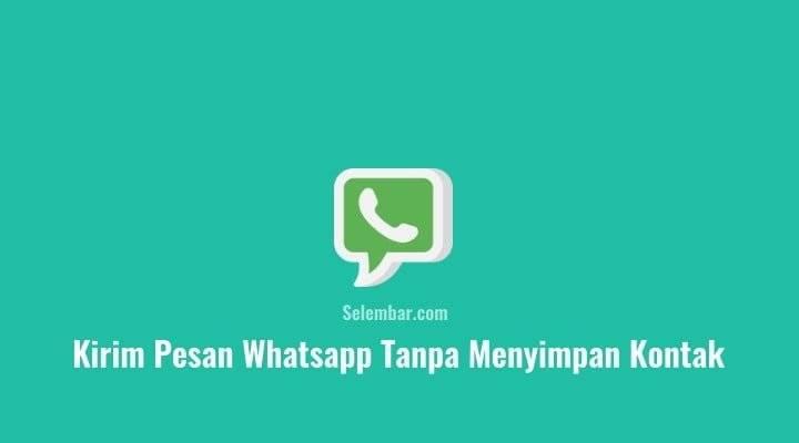 Cara Kirim Pesan Whatsapp Tanpa Menyimpan Kontak Penerima