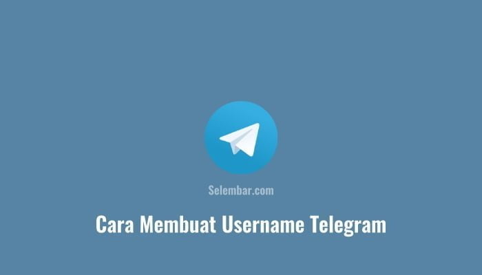 Cara Membuat Username Telegram Lewat Hp dan Pc
