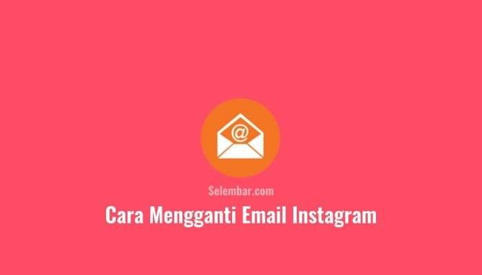 Cara Mengganti Email Instagram di HP