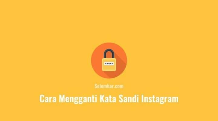 Cara Mengganti Kata Sandi Instagram