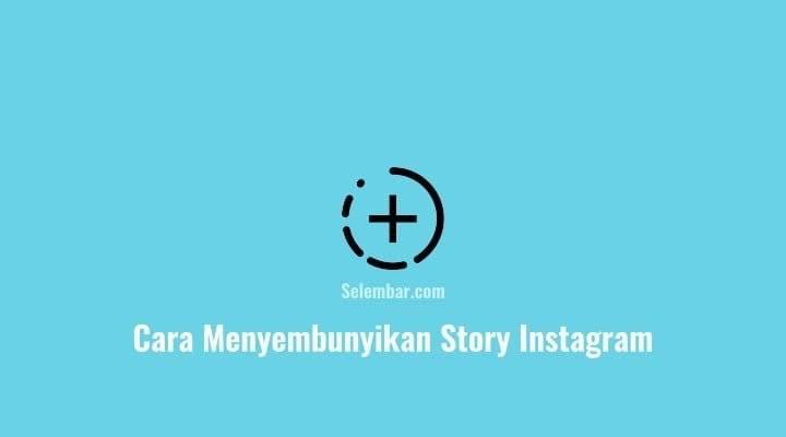 Cara menyembunyikan story Instagram Terbaru