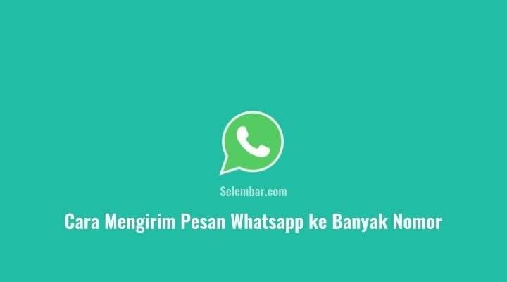 Cara Mengirim Pesan Whatsapp ke Banyak Nomor