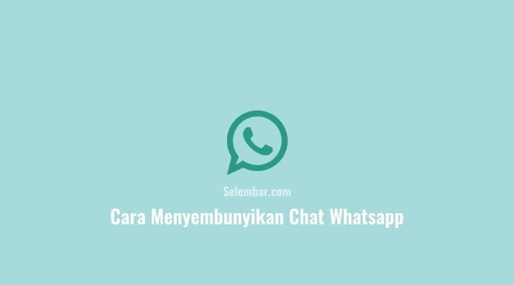 Cara menyembunyikan chat Whatsapp dari orang lain