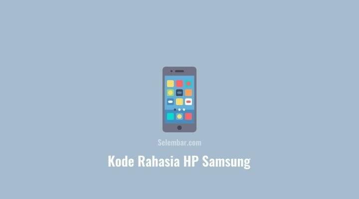Kode Rahasia Samsung Android dan Fungsinya