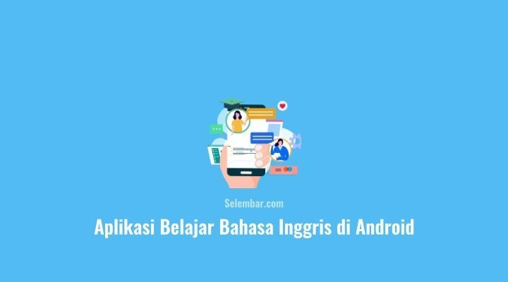 10 Aplikasi Belajar Bahasa Inggris di Android Bagi Pemula
